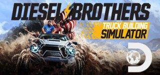 Diesel Brothers: Truck Build Simulator - on Steam