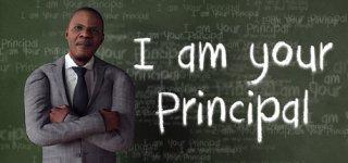I am Your Principal